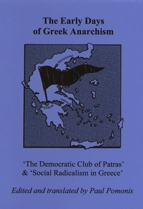 The Early Days of Greek Anarchism: The Democratic Club of Patras & Social Radicalism in Greece, Pomonis, Paul