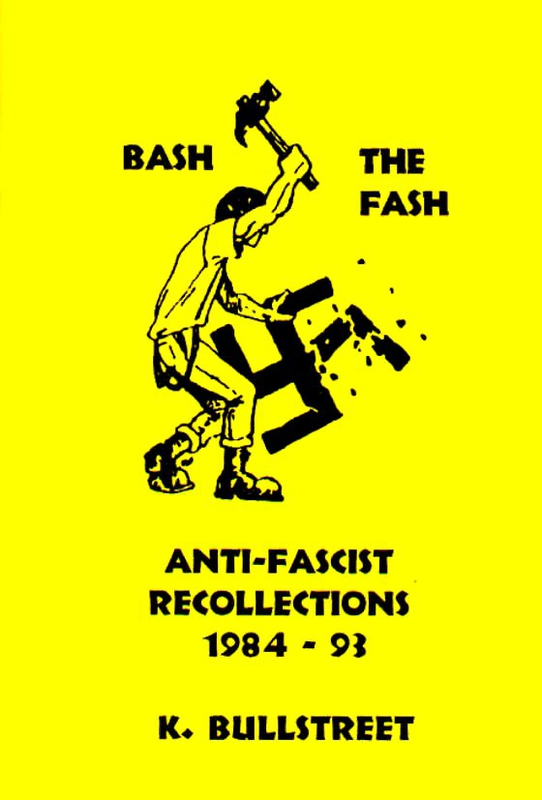 Bash the fash (1): Anti-Fascist recollections 1984-1993