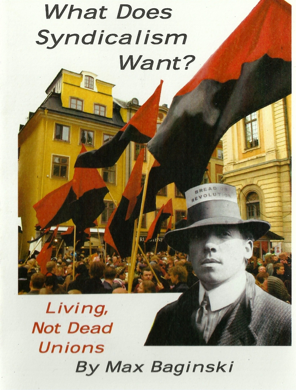 What Does Syndicalism Want? : Living, Not Dead Unions