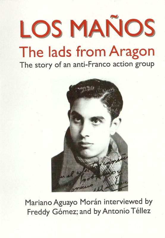 Los Maños : the lads from Aragon ; the story of an anti-Franco action group