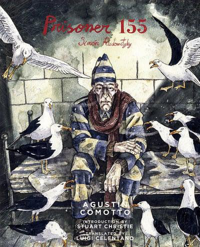 Prisoner 155: Simón Radowitzky by Agustín Comotto [Book review]