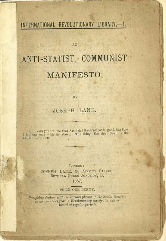 Worth a Second Look No. 1. Joseph Lane: An Anti-Statist Communist Manifesto. London: Joseph Lane, 1887